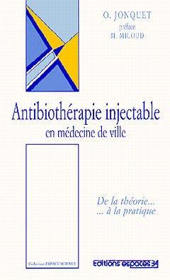 Couverture de l'ouvrage Antibiothérapie injectable en médecine de ville