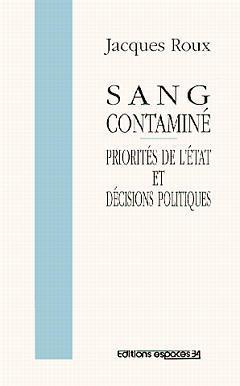 Couverture de l'ouvrage Sang contaminé : priorités de l'Etat et décisions politiques