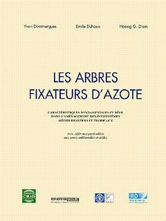 Couverture de l'ouvrage Les arbres fixateurs d'azote: Caractéristiques fondamentales et rôle dans l'aménagement des écosystèmes méditerranéens et tropicaux