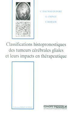 Couverture de l'ouvrage Classifications histopronostiques des tumeurs cérébrales gliales et leurs impacts en thérapeutique