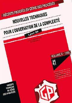 Couverture de l'ouvrage Récents progrès en génie des procédés Vol 9 N° 41 : nouvelles techniques pour l'observation de la complexité