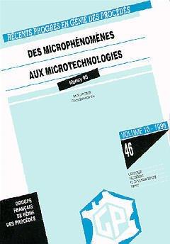 Couverture de l'ouvrage Récents Progrès en Génie des Procédés Vol.10 N°46 : des microphénomènes aux microtechnologies (Nancy 95)
