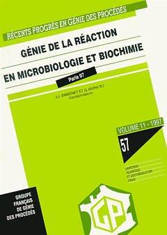 Couverture de l'ouvrage Récents progrès en génie des procédés Vol 11 N°57 Génie de la réaction en microbiologie et biochimie