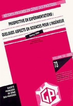 Couverture de l'ouvrage Récents progrès en génie des procédés N° 73 - Vol. 14 2000: Prospective en expérimentations : quelques aspects en sciences pour l'ingénieur Nancy 15.05.00