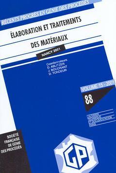 Couverture de l'ouvrage Récents progrès en génie des procédés N°88 Vol.15 2001 : élaboration et traitement des matériaux