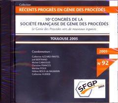 Couverture de l'ouvrage Récents progrès en génie des procédés N° 92 : 10° Congrès de la SFGP : le génie des procédés vers de nouveaux espaces Toulouse 2005 (CD-ROM)