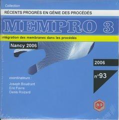 Couverture de l'ouvrage Récents progrès en génie des procédés N° 93 : MEMPRO 3 / Intégration des membranes dans les procédés Nancy 2006 (CD-ROM)