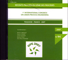 Couverture de l'ouvrage Récents progrès en génie des procédés N° 94 : GPE 2007 / 1st international congress on green process engineering Toulouse-France 2007 (CD-ROM)