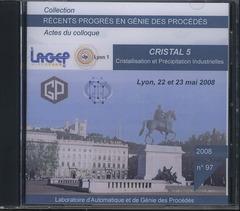 Couverture de l'ouvrage Récents progrès en génie des procédés N° 97 2008 : CRISTAL 5. Cristallisation et précipitation industrielles Lyon, 22 et 23 mai 2008 (CD-ROM)