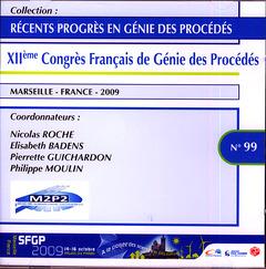 Couverture de l'ouvrage Récents progrès en génie des procédés N° 99 Année 2009 : XIIème Congrès Français de Génie des Procédés Marseille France 2009 14-16 octobre... (CD-ROM)