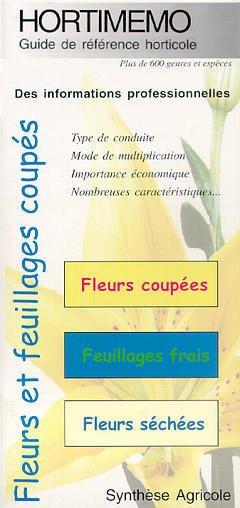 Couverture de l'ouvrage Hortimémo : Fleurs et feuillages coupés (Guide de référence horticole)