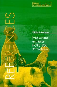 Couverture de l'ouvrage Productions animales hors sol (3° Éd.)