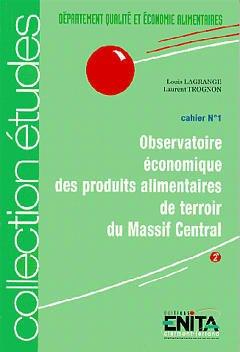 Couverture de l'ouvrage Observatoire économique des produits alimentaires de terroir du Massif Central (Cahier N°1)