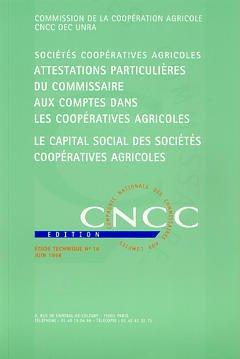 Couverture de l'ouvrage Attestations particulières du commissaire aux comptes dans les coopératives agricoles (Etude technique N° 16)