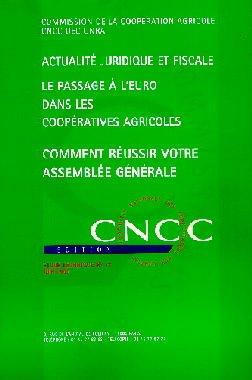 Couverture de l'ouvrage Actualité juridique et fiscale. Le passage à l'Euro dans les coopératives agricoles. Comment réussir votre Assemblée générale