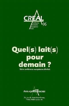 Couverture de l'ouvrage CREAL 96, quel (s) lait (s) pour demain? (2° conférence européenne d'Arilait)