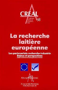 Couverture de l'ouvrage La recherche laitière européenne : les partenariats recherche industrie, enjeux et perspectives (3e conférence européenne d'Arilait) CREAL 98