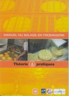 Couverture de l'ouvrage Manuel du salage en fromagerie : théorie et pratiques