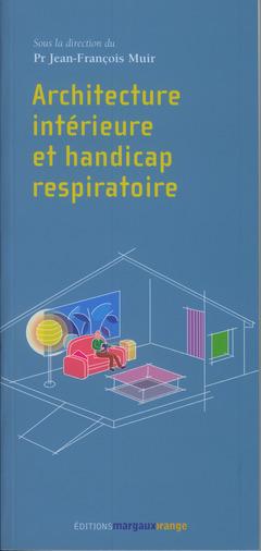 Couverture de l'ouvrage Architecture intérieure et handicap respiratoire
