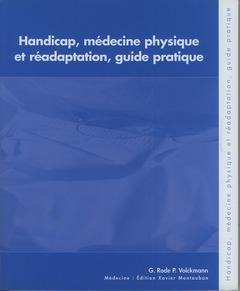 Couverture de l'ouvrage Handicap, médecine physique et réadaptation, guide pratique (avec CD-ROM)