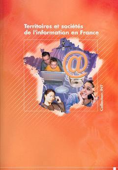 Couverture de l'ouvrage Territoires et sociétés de l'information en France