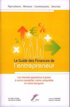 Couverture de l'ouvrage Le guide des finances de l'entrepreneur: les bonnes questions à poser à votre conseiller, votre comptable et votre banquier