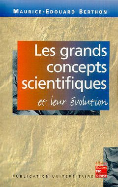 Couverture de l'ouvrage Les grands concepts scientifiques et leur évolution