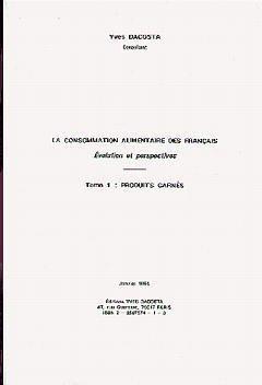 Couverture de l'ouvrage La consommation alimentaire des français évolution et perspectives tome 1 : produits carnés