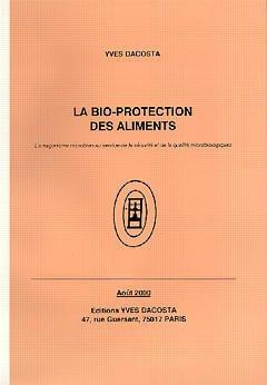 Couverture de l'ouvrage La bio-protection des aliments: L'antagonisme microbien au service de la sécurité et de la qualité microbiologiques