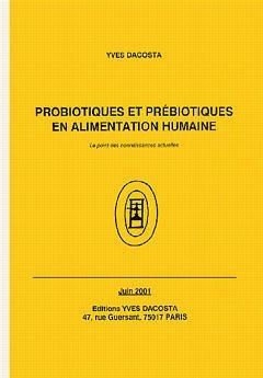 Couverture de l'ouvrage Probiotiques et prébiotiques en alimentation humaine: Le point des connaissances actuelles