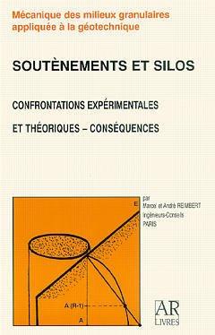 Couverture de l'ouvrage Soutènements et silos, confrontations expérimentales et théoriques, conséquences, tome 1 (avec CD-ROM)