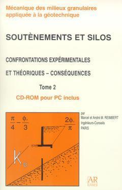Couverture de l'ouvrage Soutènements et silos : confrontations expérimentales et théoriques - conséquences Tome 2 (Avec CD-ROM)
