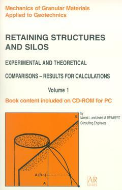 Couverture de l'ouvrage Retaining structures and silos experimental and theoretical comparisonsResults for calculations Vol.1 (with CD-ROM)
