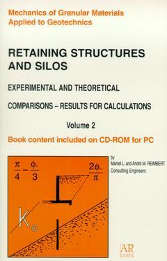 Couverture de l'ouvrage Retaining structures and silos experimental and theoretical comparisons results for calculations Vol.2 (with CD-ROM)