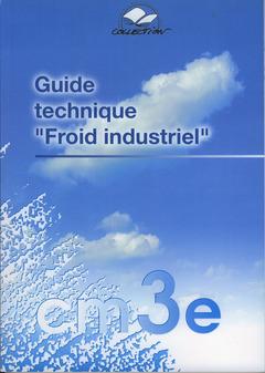 Couverture de l'ouvrage Guide technique Froid industriel