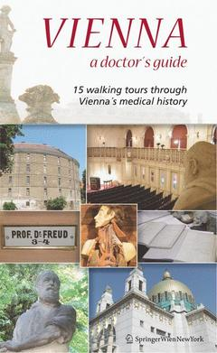 Cover of the book Vienna – a doctor's guide: 15 walking tours through vienna's medical history