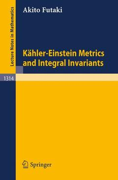 Couverture de l'ouvrage Kahler einstein metrics and integral invariants - (lecture notes in math volume 1314) - paper