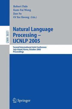 Couverture de l'ouvrage Natural language processing - IJCNLP 2005, (Lecture notes in artificial intel ligence, Vol. 3651)