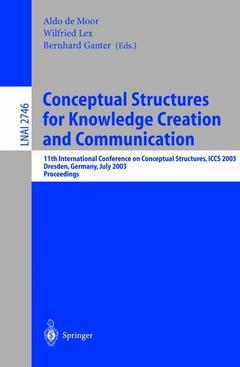 Couverture de l'ouvrage Conceptual structures for knowledge creation and communication 11th international conference on conceptual structures, iccs 2003, dresden, germany,