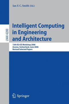Couverture de l'ouvrage Intelligent computing in engineering & architecture (Lecture notes in computer science, Vol. 4200, Lecture notes in art ificial intelligence)