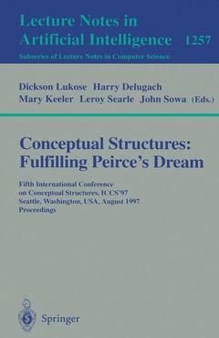 Couverture de l'ouvrage Conceptual structures: fulfilling Peirce's dream, 5th intl conf, ICCS 97, Seattle, 3.8/8/1997