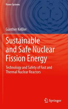 Couverture de l'ouvrage Sustainable and safe nuclear fission energy: technology and safety of fast and thermal nuclear reactors (hardback) (series: power systems)