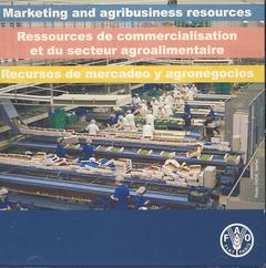 Couverture de l'ouvrage Marketing and agribusiness resources/ Ressources de commercialisation et du secteur agroalimentaire/Recursos de mercadeo y agronegocios (En/Fr/Es)CD-ROM