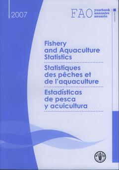 Couverture de l'ouvrage Fishery and Aquaculture Statistics. Statistiques des pêches et de l'aquaculture. Estadisticas de pesca y acuicultura (FAO yearbook...2007, avec CD-ROM)