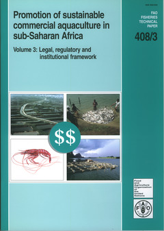 Couverture de l'ouvrage Promotion of sustainable commercial aquaculture in sub-saharan Africa Volume 3: legal, regulatory and institutional framework, Fisheries 408/3