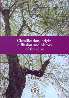 Couverture de l'ouvrage Classification, origin, diffusion and history of the olive