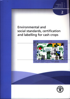 Couverture de l'ouvrage Environmental and social standards, certification and labelling for cash crops
