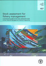 Couverture de l'ouvrage Stock assessment for fishery management. A framework guide to the stock assessment tools of the fisheries management science programme, report N° 487 + CD