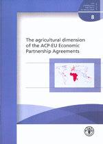 Couverture de l'ouvrage Agricultural dimension of the ACP-EU economic partnership agreements