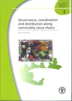 Couverture de l'ouvrage Governance, coordination & distribution along commodity value chains